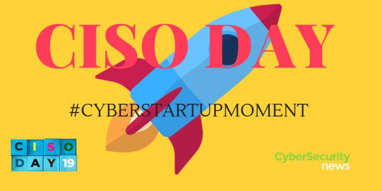Seleccionadas las 4 startups que participarán en #CyberStartupMoment de CISO Day 2019